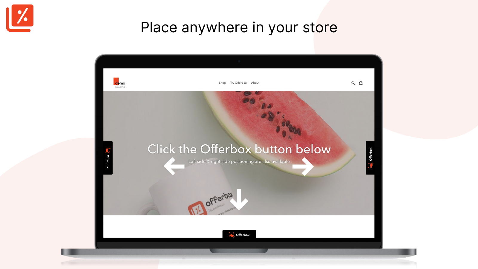 Place anywhere in your store - Offerbox