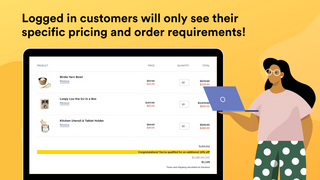 Logged in customers will only see their specific pricing.