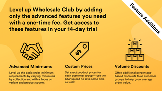 Level up Wholesale Club by adding only the advanced features.
