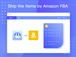Import the Shopify orders and ship the items by Amazon FBA