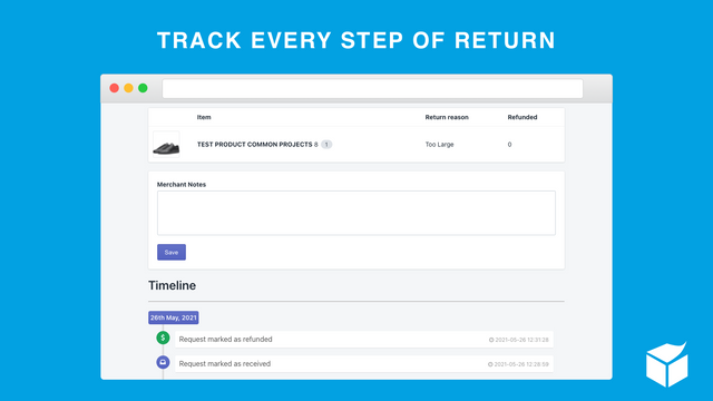 TRACK EVERY STEP OF YOUR RETURNS