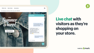 Live chat with visitors as they're shopping on your store