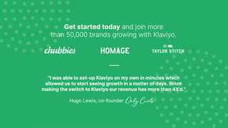 Join 265,000+ Brands That Are Already Using Klaviyo to Grow