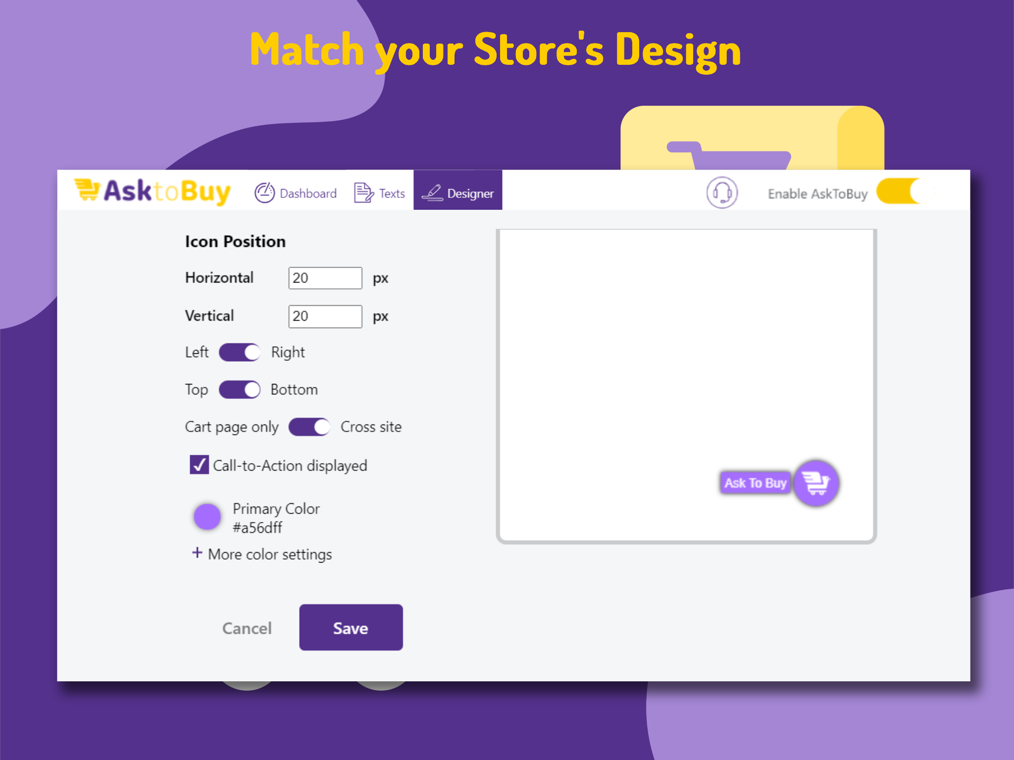 Change the design to match your store's. Edit Icon visibility.