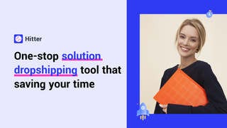 Hitter - One-stop Solution Dropshipping Tool