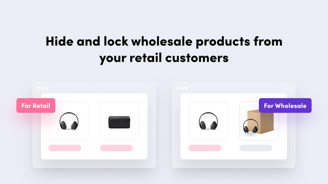 Hide and lock wholesale products from your retail customers.