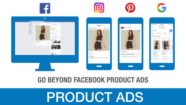 Go beyond Facebook Products Ads