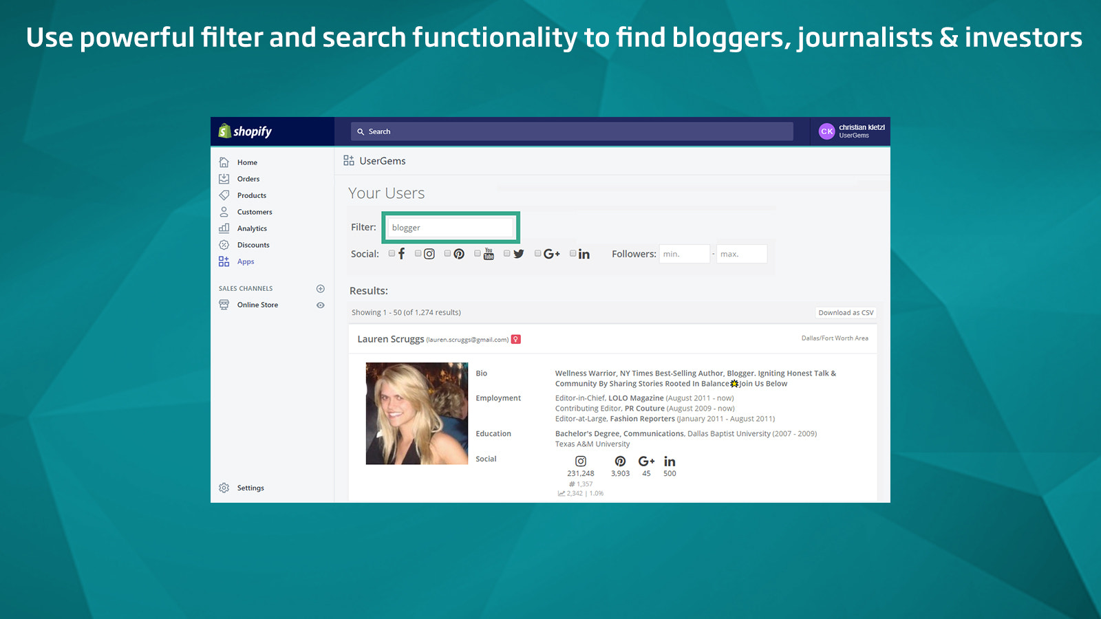 Use powerful filter and search functionality to find bloggers, j