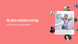 Build relationship with your customers.