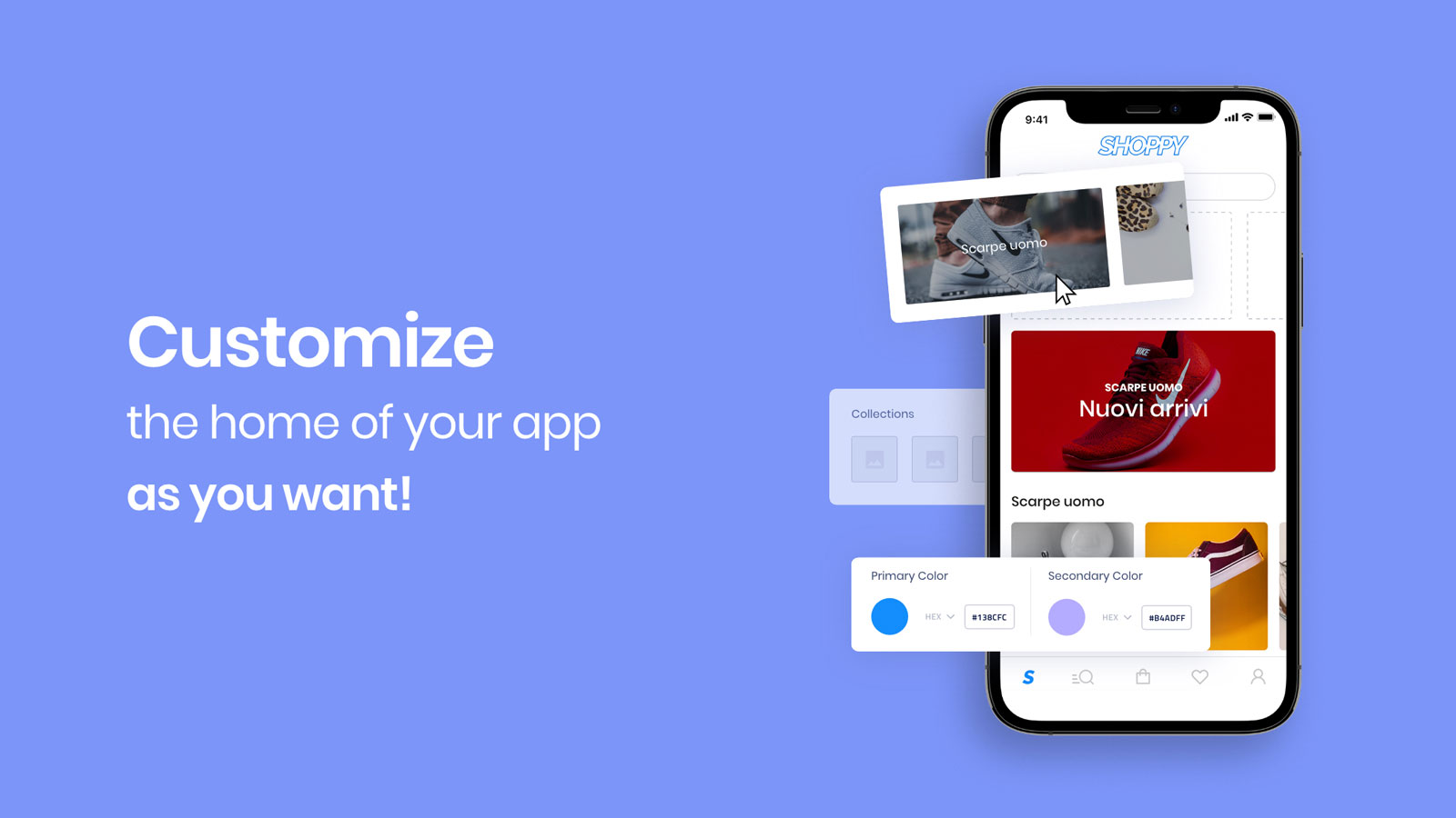 Customize the home of your app as you want!