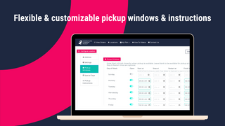 Flexible & customizable pickup windows & instructions
