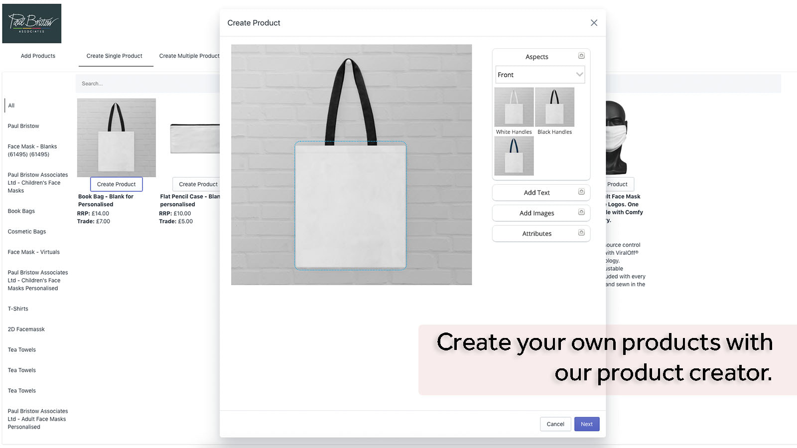 Create your own products with our product creator.