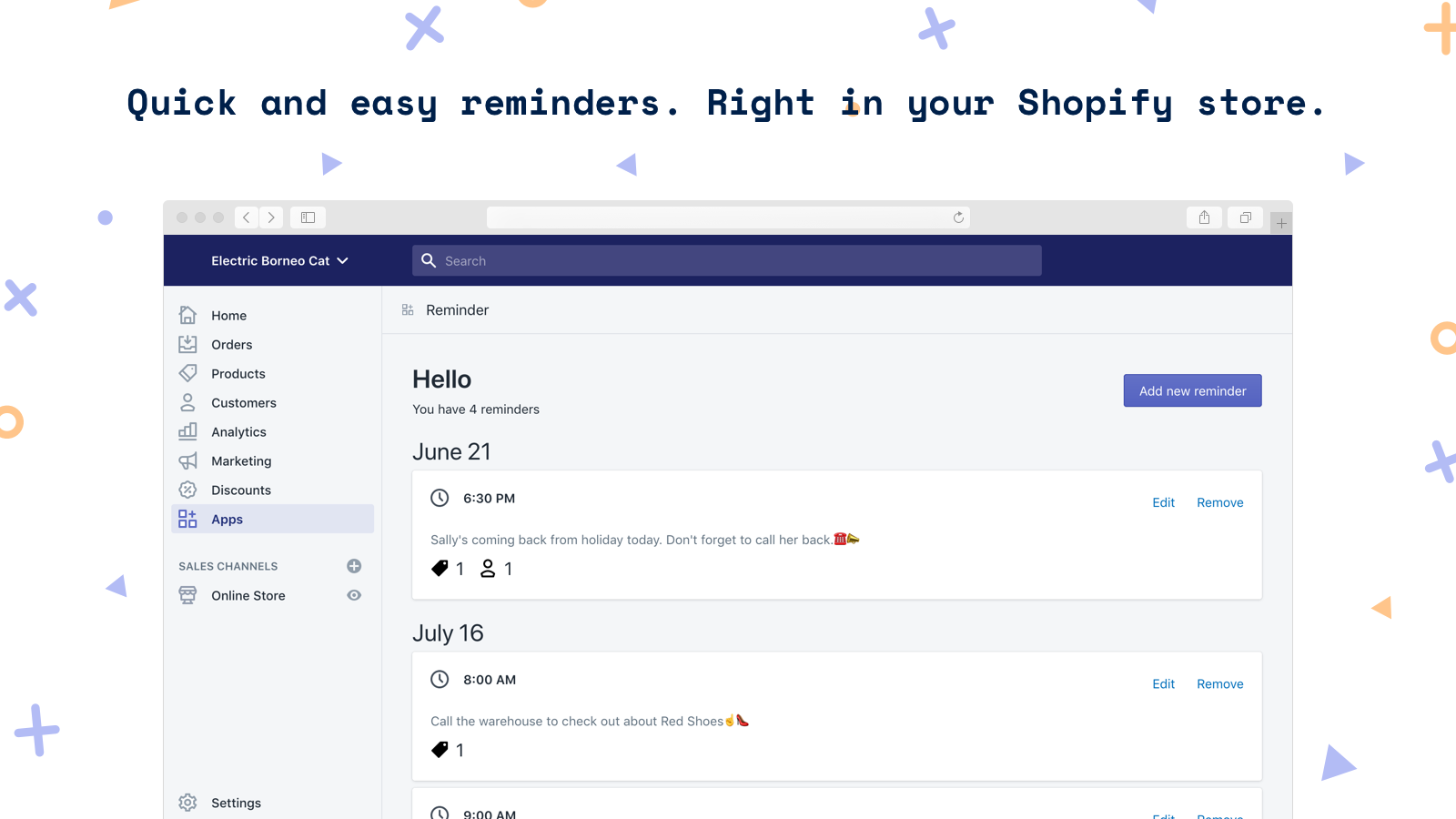 Quick and easy reminders. Right in your Shopify store.