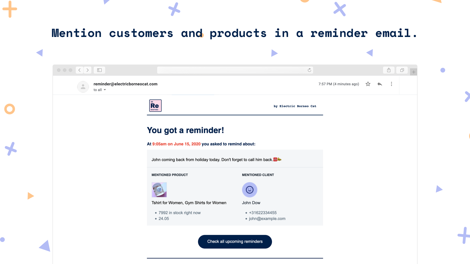 Mention customers and products in a reminder email.