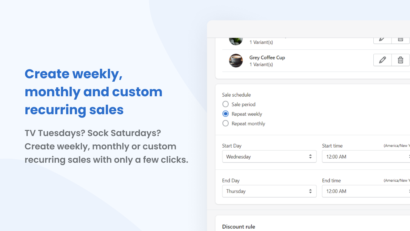 Create weekly, monthly or custom sales with only a few clicks.