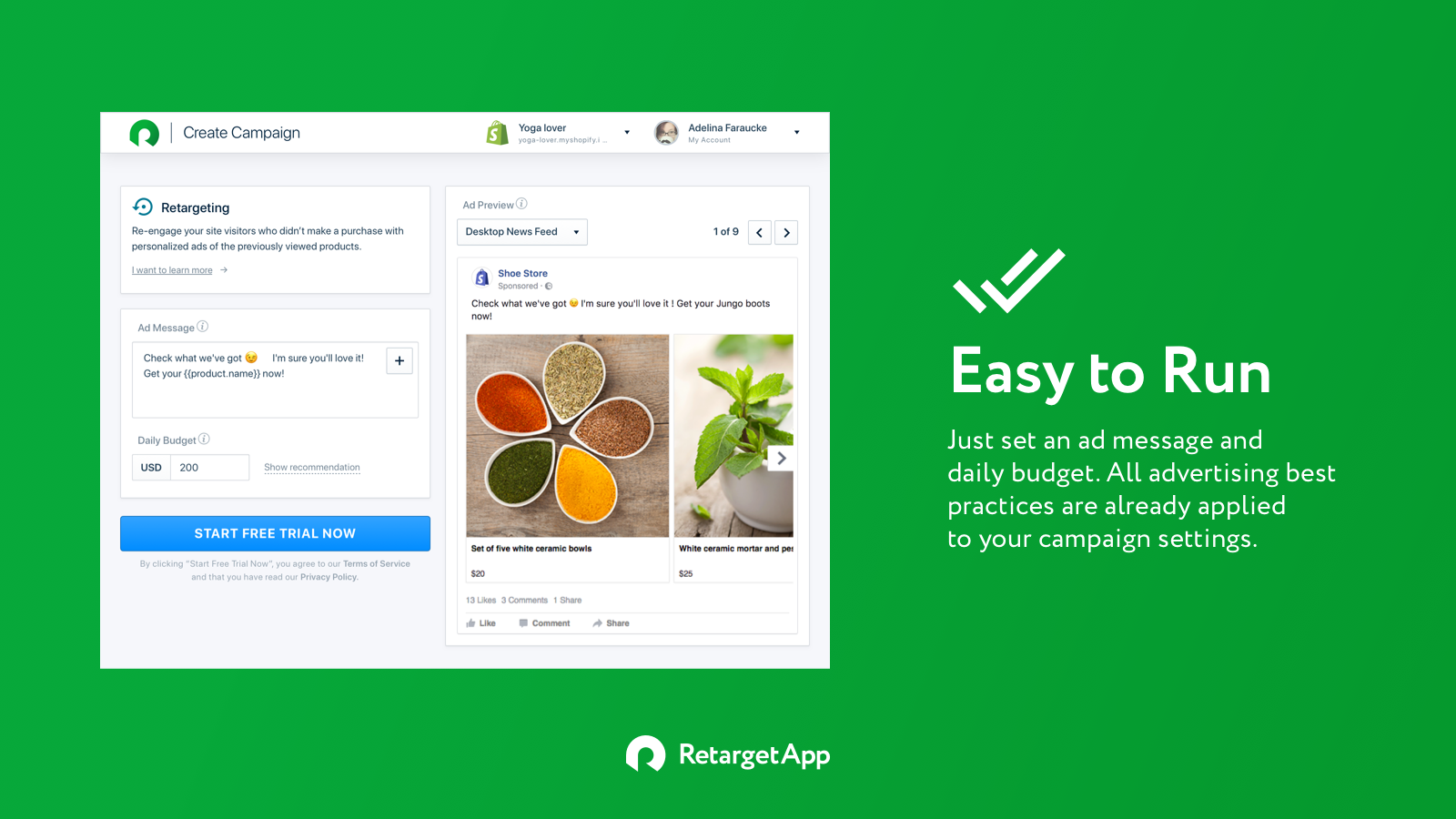 Retargeting best practices are automatically applied to campaign