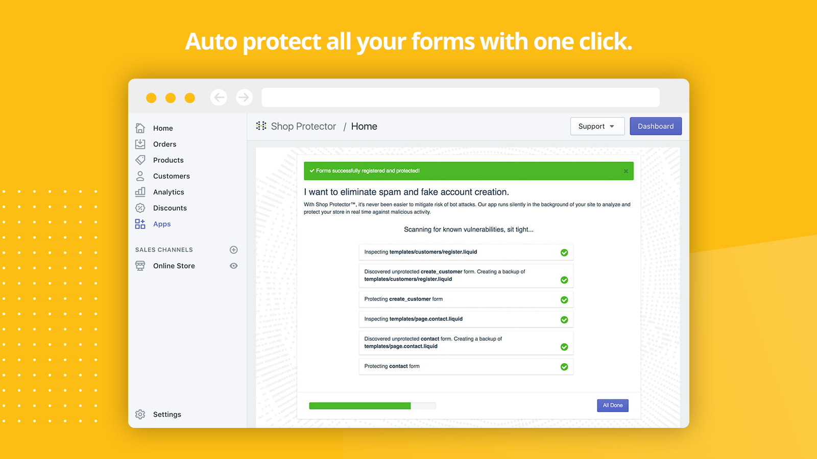 Auto protect all of your forms from spam with one click.