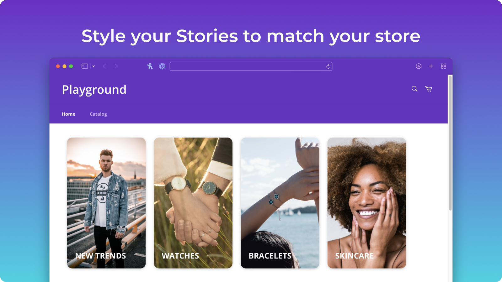 Style your Stories to match your store