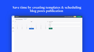 Save time by creating templates and scheduling articles