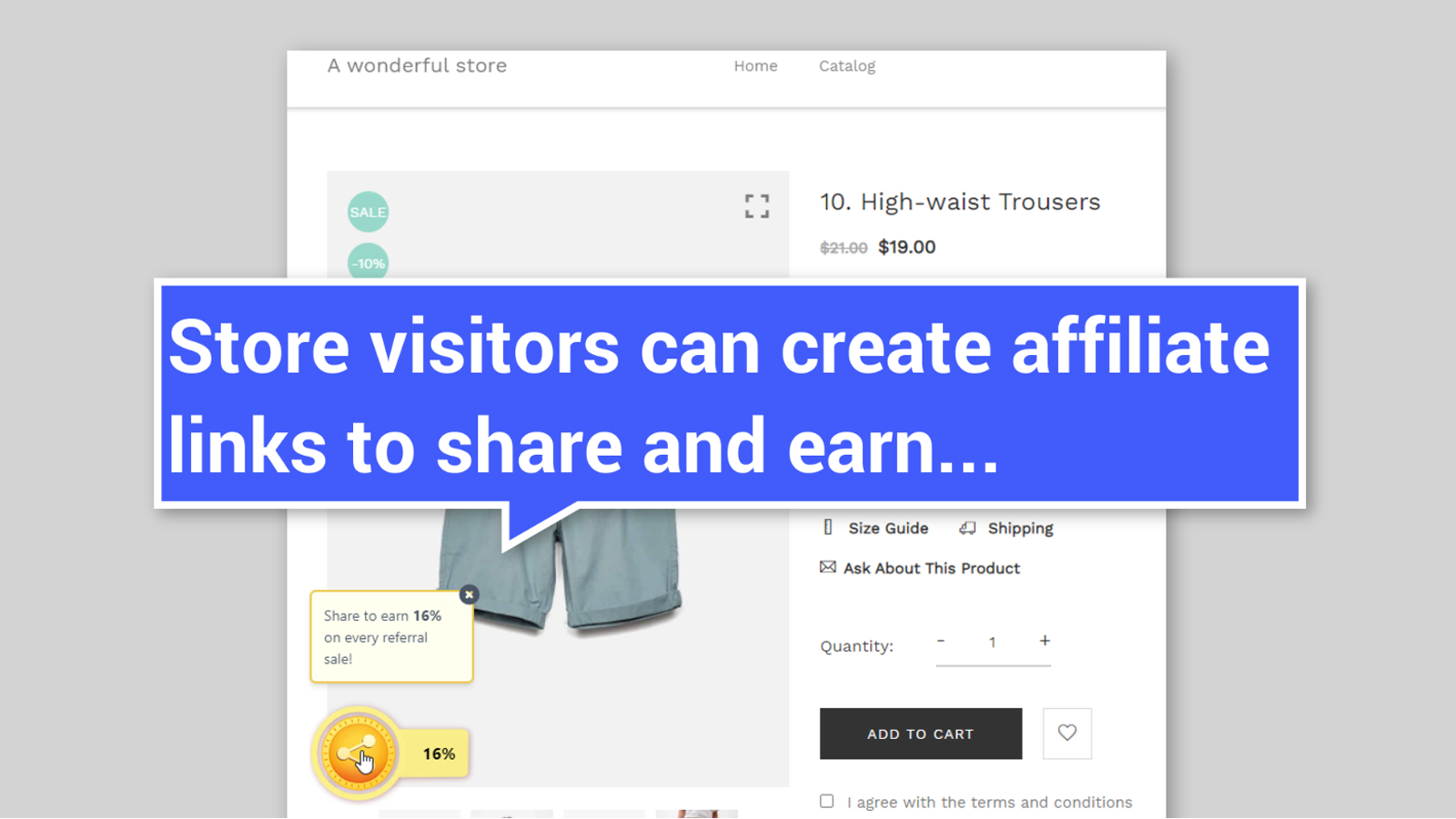 Store visitors can create affiliate links to share and earn...