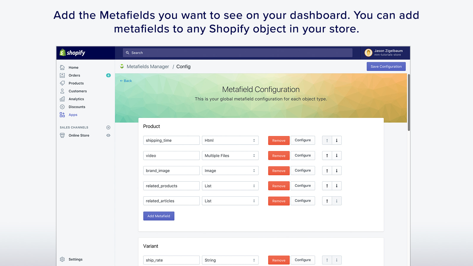 Add the metafields you want to see on your dashboard. You can ad