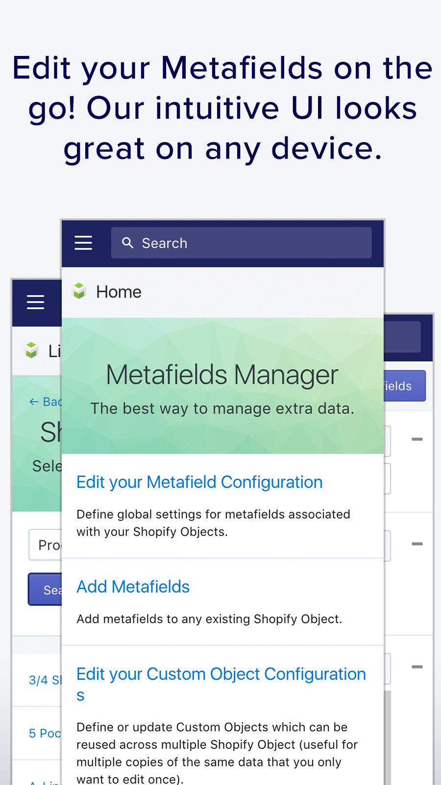 Edit metafields on the go! Our intuitive UI looks great on any d