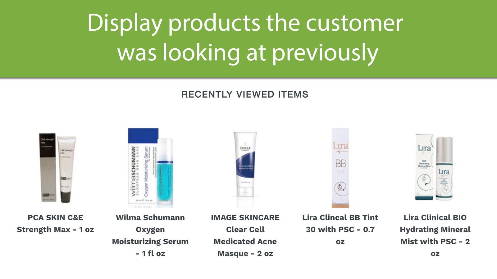 Display products the customer was looking at previously