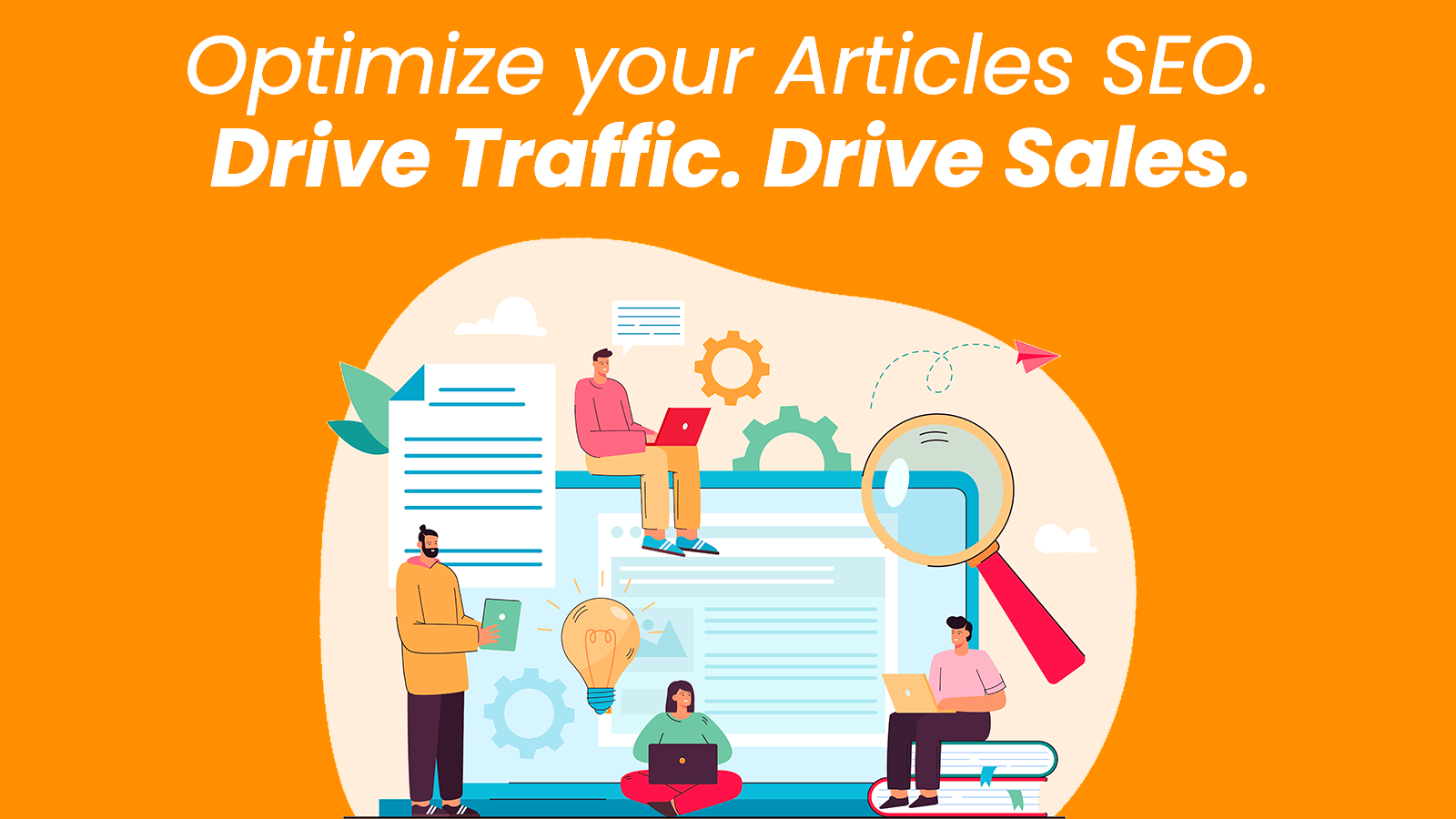 Optimize Blog & Articles SEO to drive traffic and sales.