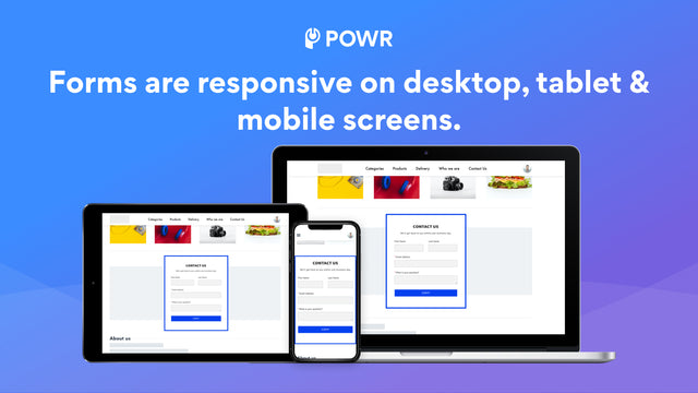 Forms are responsive on all screens.
