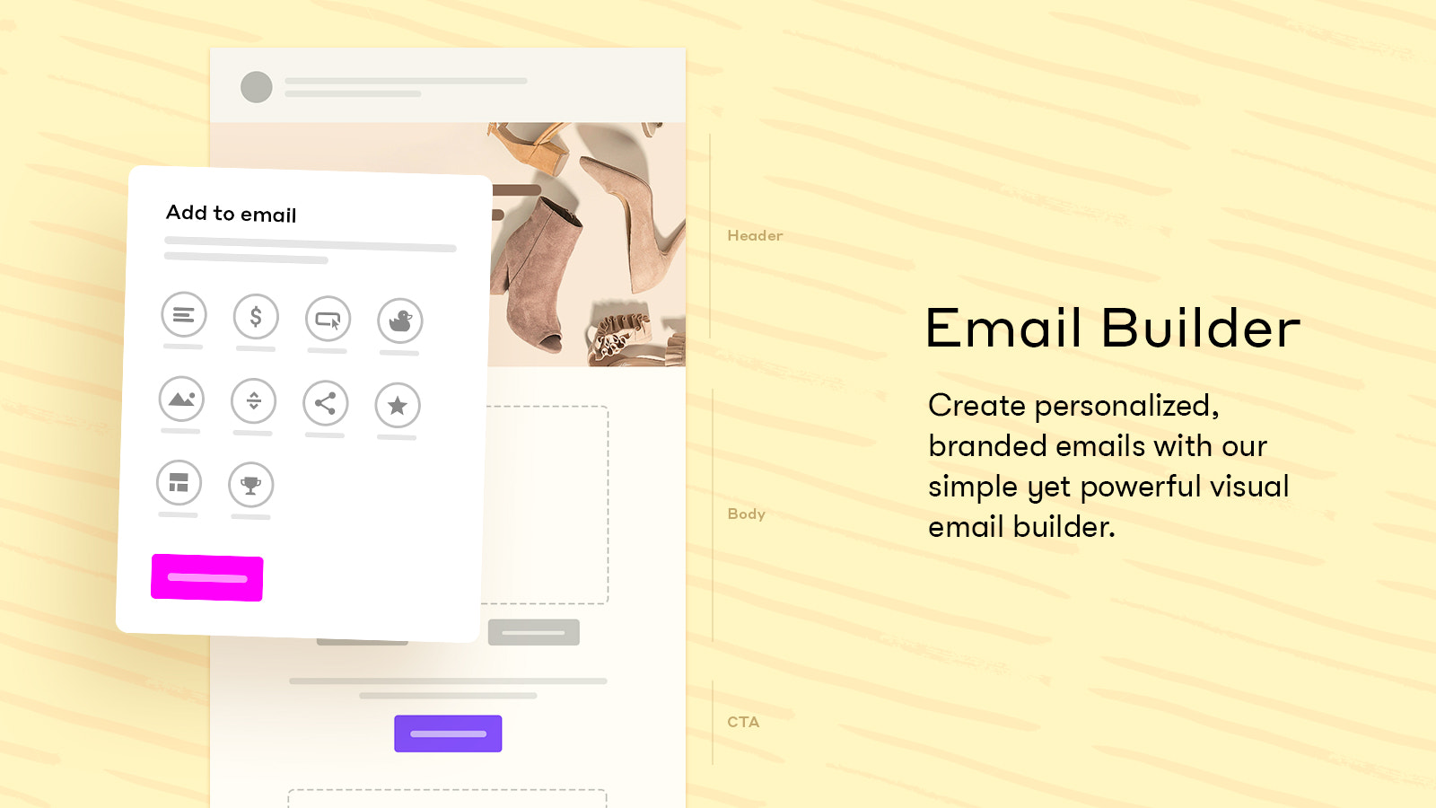 Create beautifully branded emails with ease