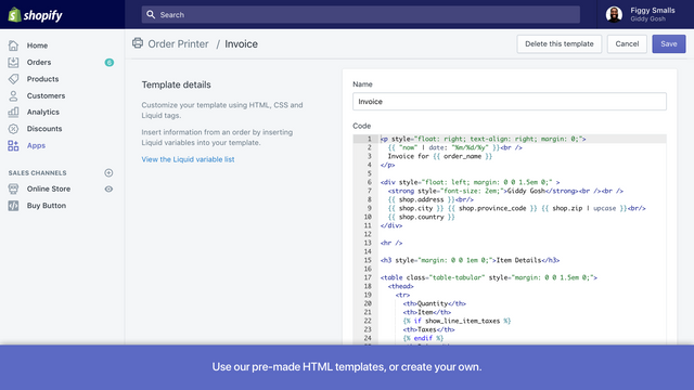 Use our pre-made HTML templates, or create your own.