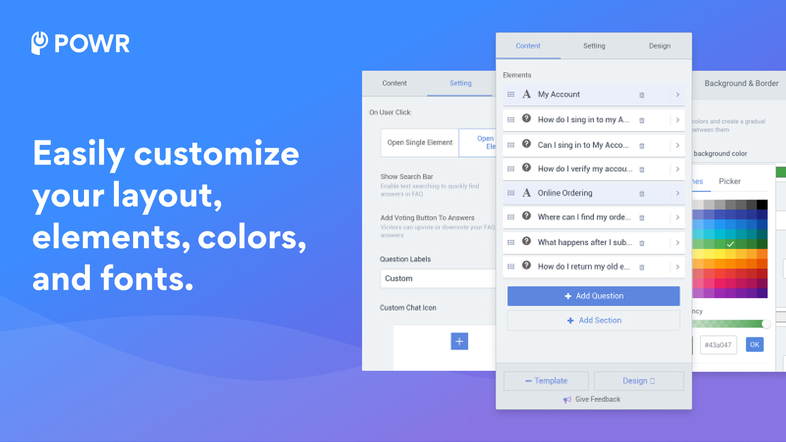 Easily customize your layout, elements, colors, and fonts.