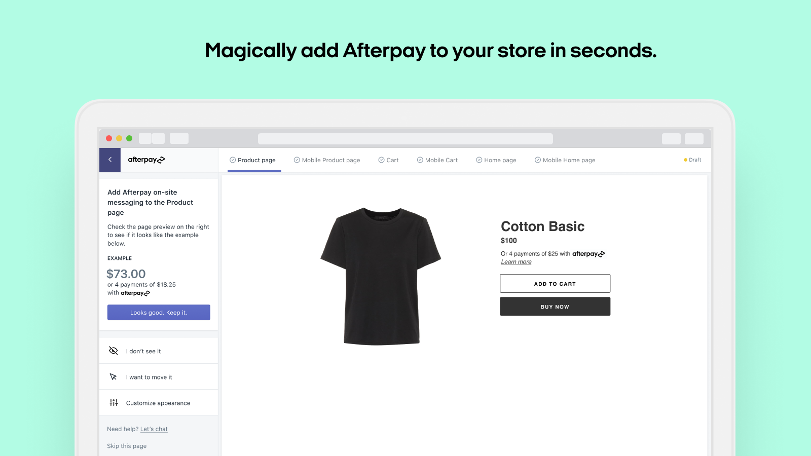 Magically add Afterpay to your store in seconds.