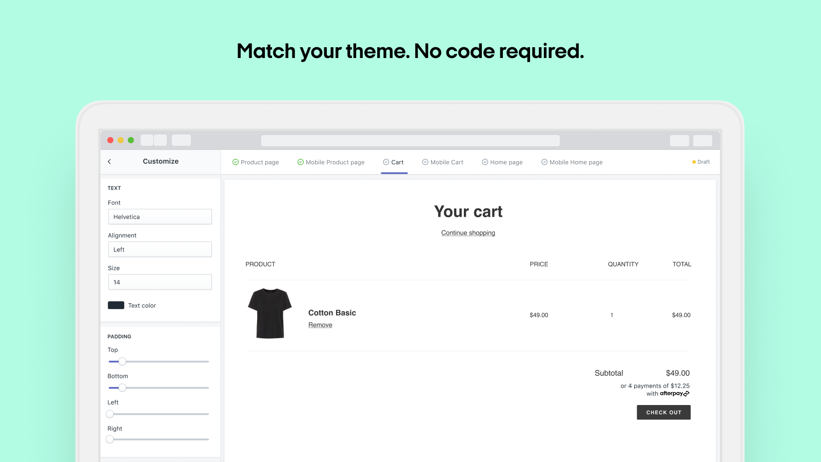 Match your theme. No code required.