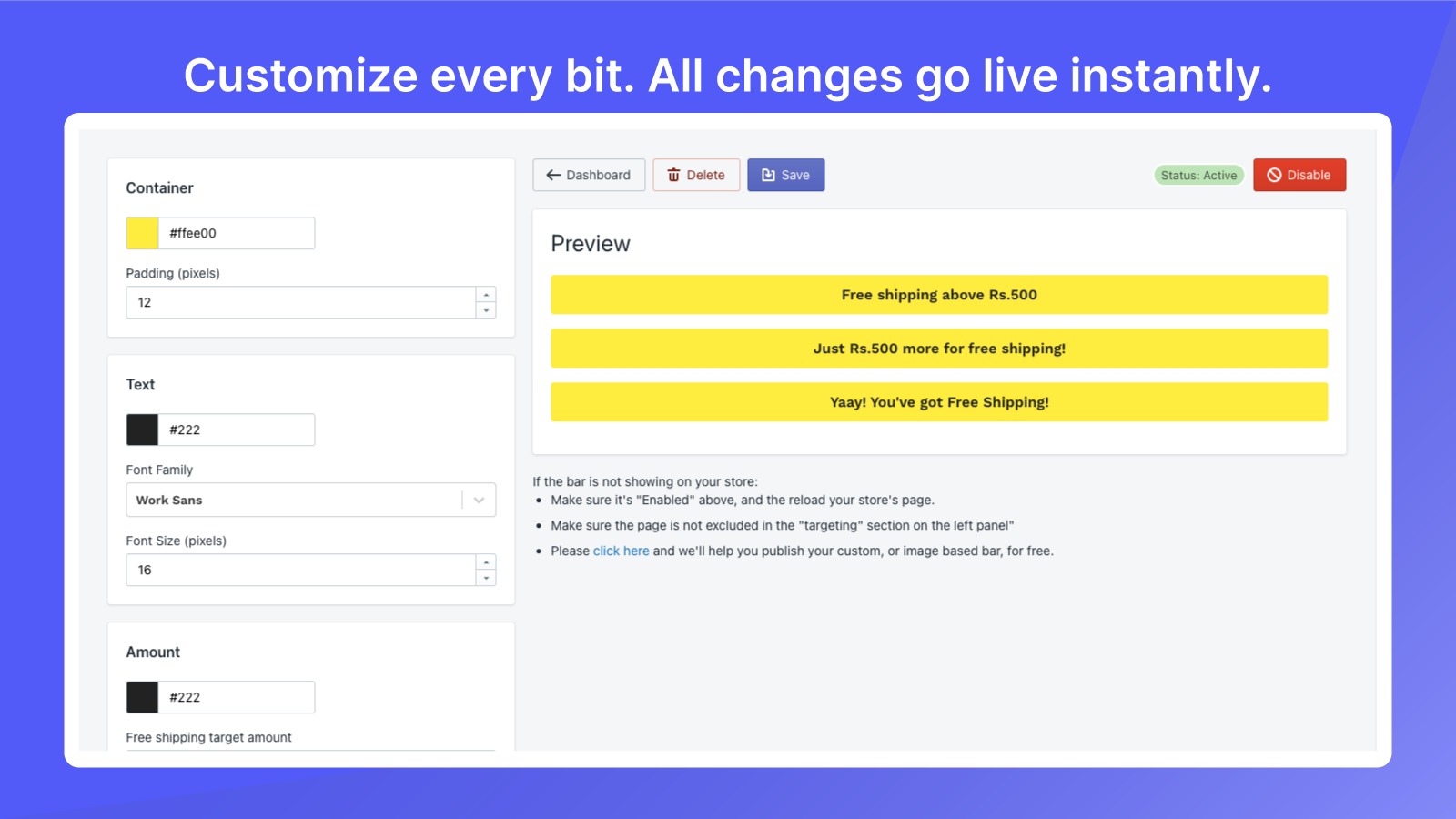 Customize every bit. All changes go live instantly.
