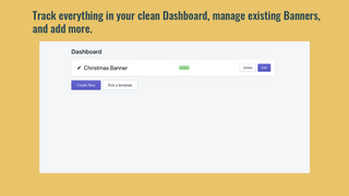 One Dashboard to track, and manage all your banners.