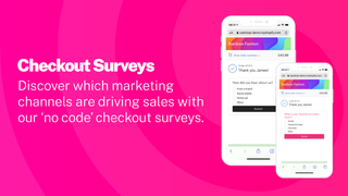 Checkout surveys show you which marketing channels perform best