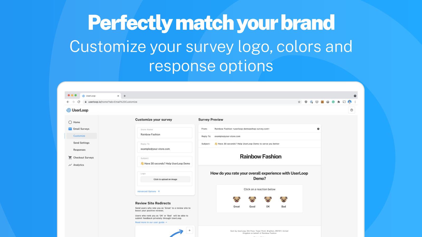 Customize your surveys to perfectly match your brand