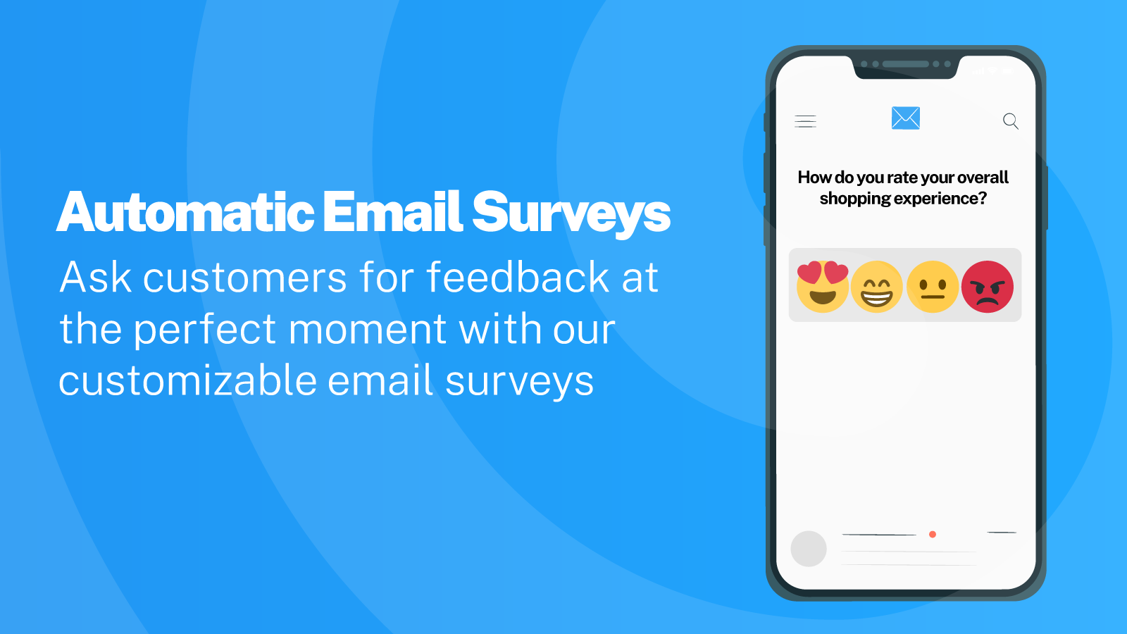 Get more positive reviews with auto post purchase email surveys.