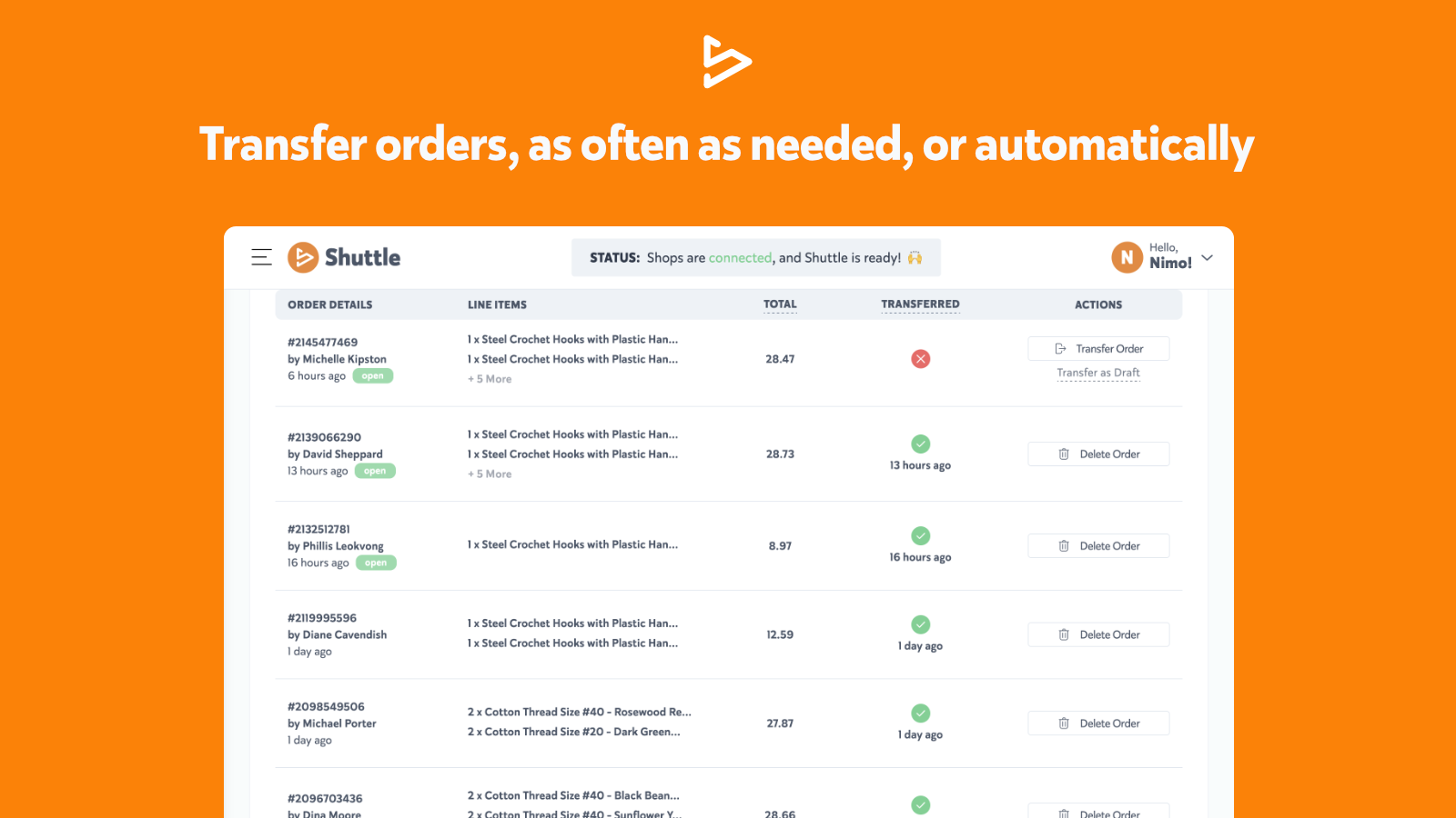 Transfer Orders as often as needed, or Automatically