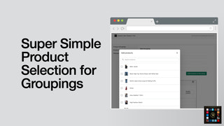 Adding products to a group is super simple. Fast Search Included