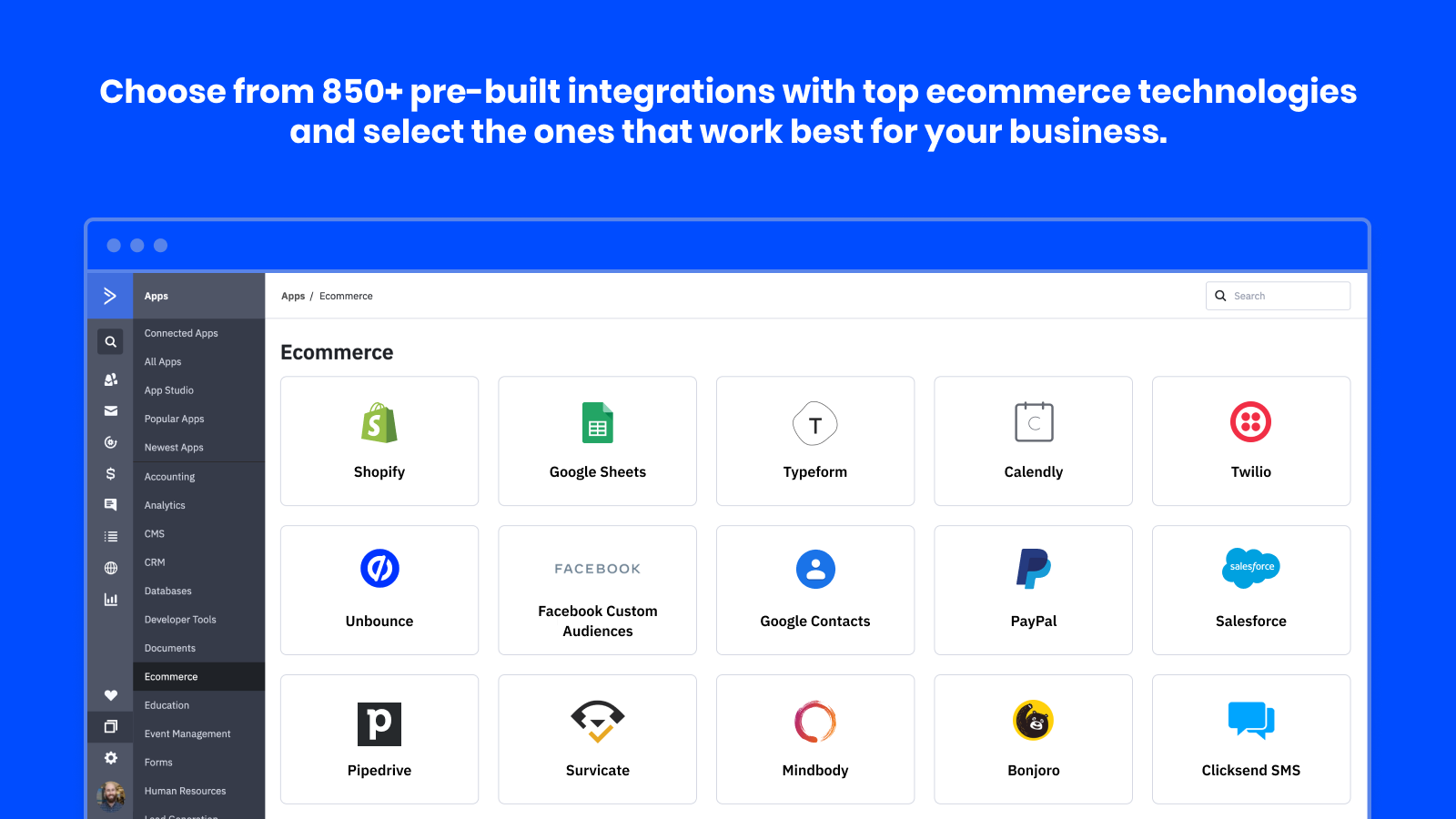 Select from one of our 850+ pre-built integrations