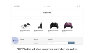Live button will show up on your store when you go live