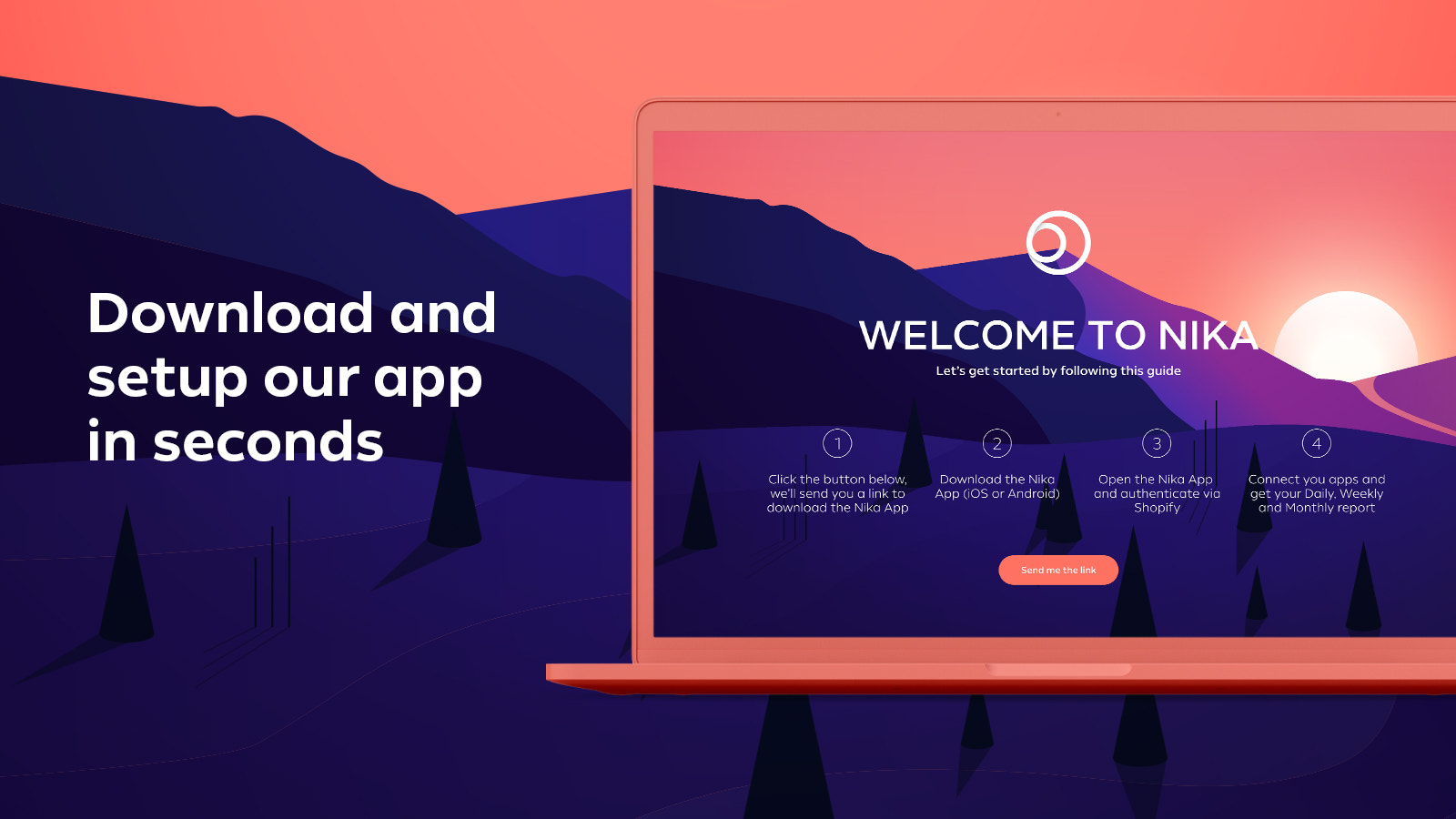 Download and setup our app in seconds