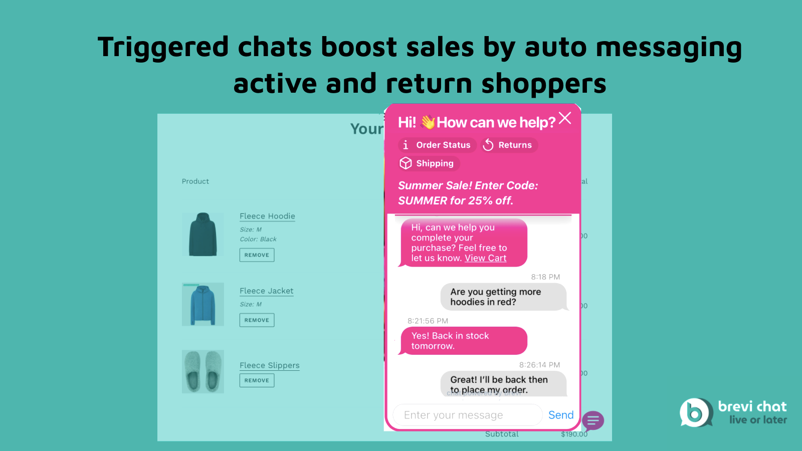 Triggered chats boost sales by auto messaging active shoppers.