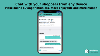 Chat with your shoppers from any device.