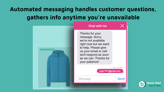 Automated messaging handles customer questions when you're away.