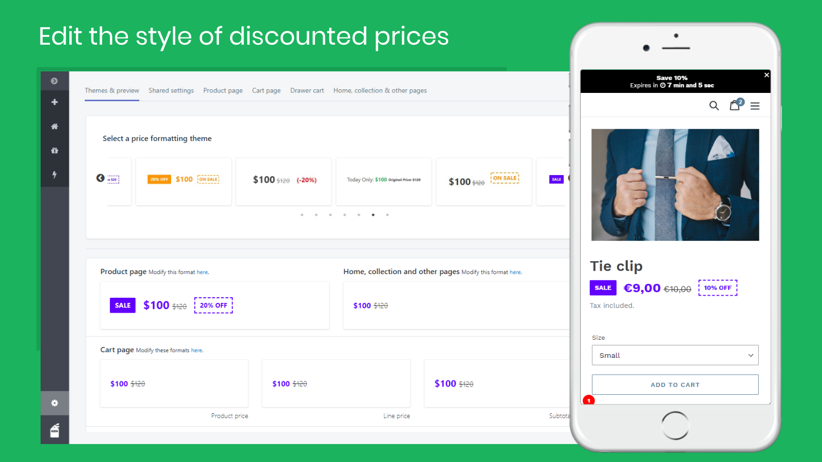 Dynamic pricing. Show discounted prices where it matters most.