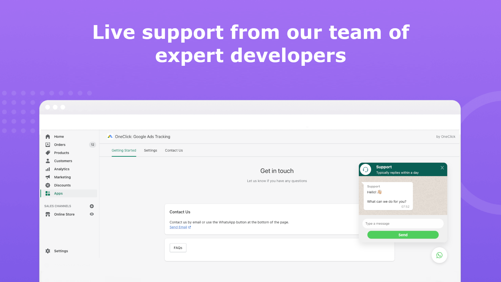Live support from our expert developers