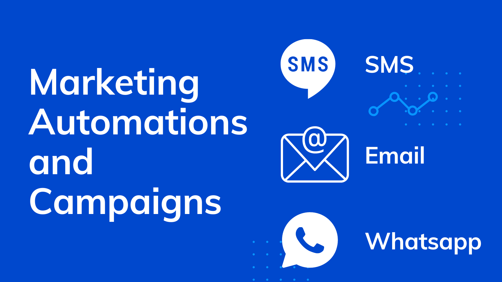 Email, SMS, WhatsApp, Text Marketing